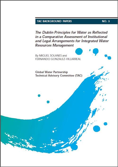 Cover: GWP-TAC Background Papers No. 3, The Dublin Principles for Water as Reflected in a Comparative Assessment of Institutional and Legal Arrangements for Integrated Water Resources Management 1999